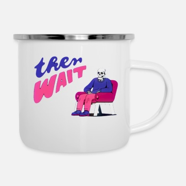 Wait Waiting - Waiting - Enamel Mug