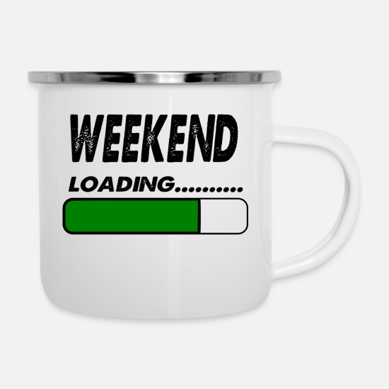New Mugs & Drinkware - weekend loading - Enamel Mug white