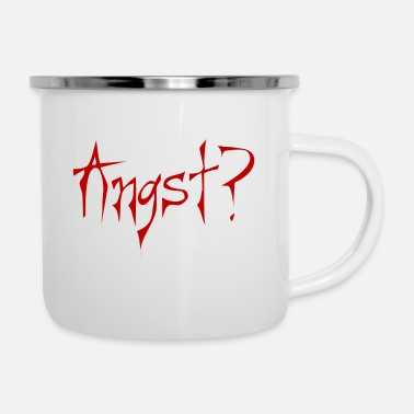 Angst Angst - Emaille-Tasse