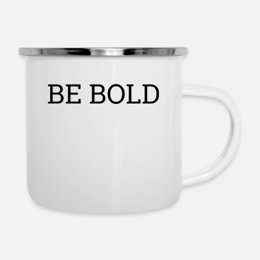 Be You Be Bold - Be You! - Emaille-Tasse