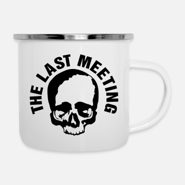 Meeting Last Meeting / letztes Meeting / Skull - Emaille-Tasse