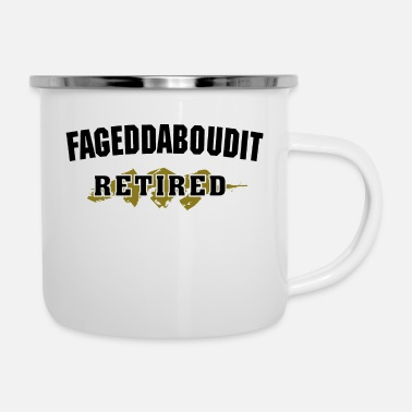 Retired For Get About It New York Accent - Enamel Mug