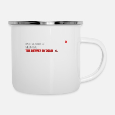 Gamer I'm just here because the server is down - Enamel Mug