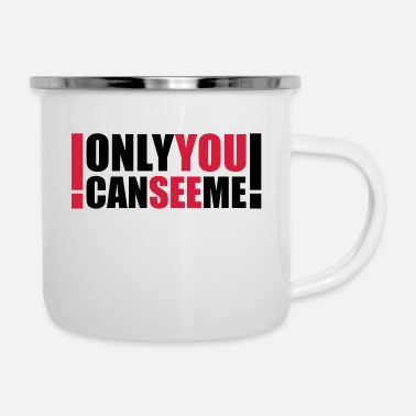 Quote only you can see me - Enamel Mug