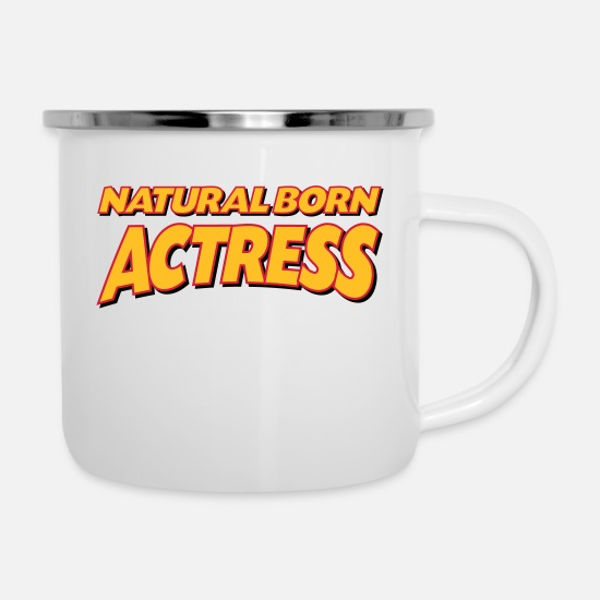 Actress Mugs & Drinkware - Natural born actress 3col - Enamel Mug white