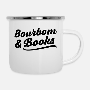 Bourbon Bourbon And Books - Enamel Mug