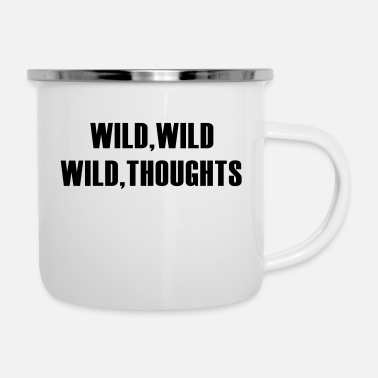 Wilder Wild Wild Wild Thoughts - Emaille-Tasse