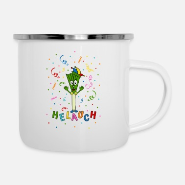 Lauch Lauch Helauch - Emaille-Tasse