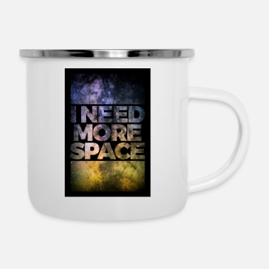 I need more space poster - Emaille-Tasse