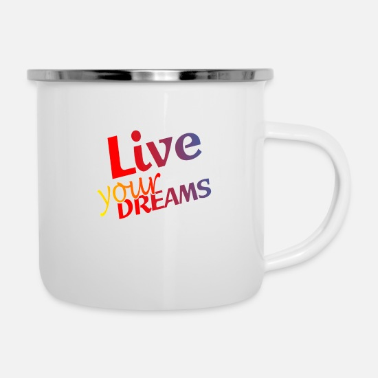 Lives Mugs & Drinkware - Live Your Dreams - Enamel Mug white