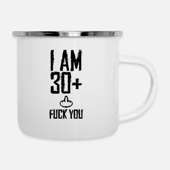 Birthday Tassen & Becher - I am 30 plus fuck you - Emaille-Tasse Weiß