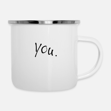You You. - Enamel Mug