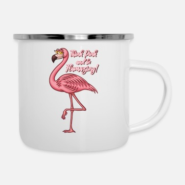 Think Pink and be Flamazing - Rosa Flamingo Spruch - Emaille-Tasse