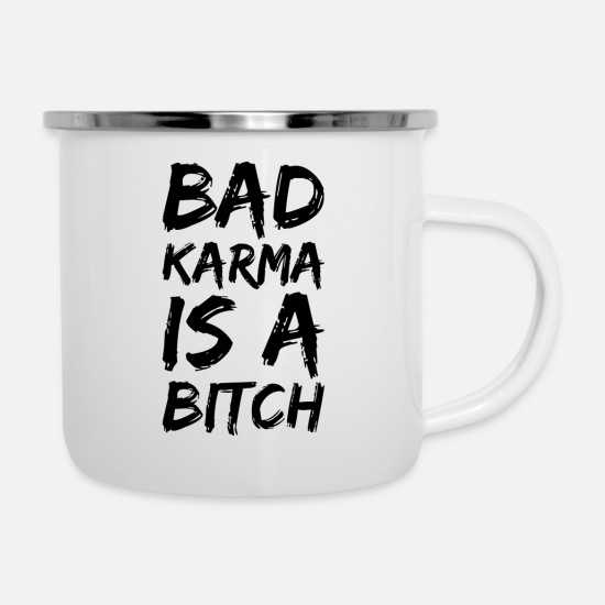Bad Boy Mugs & Drinkware - Bad karma is a bitch - Enamel Mug white