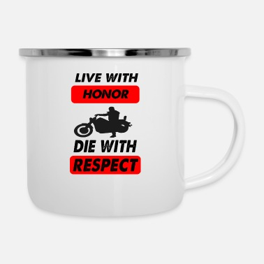 Die die with respect - Enamel Mug