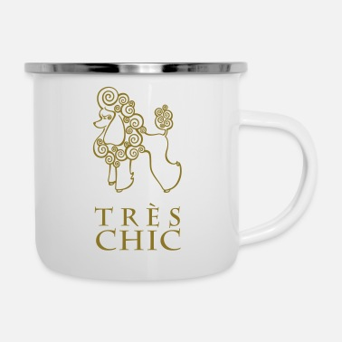 Chic Tres Chic / Pudel / trendy, stylisch / trend, styl - Emaille-Tasse