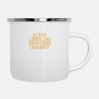 Navajo Indians: Native Americans Discovered Columbus - Enamel Mug