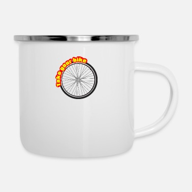 Take Take The Bike, Take the Wheel - Enamel Mug