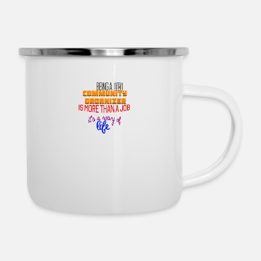 Being a community organizer is more than a job - Enamel Mug