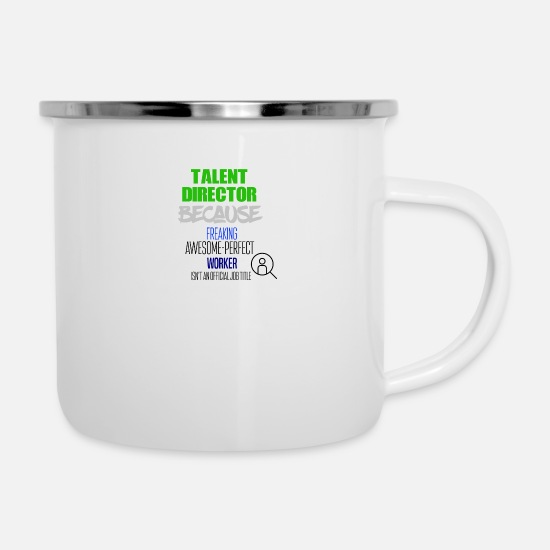 Awesome Mugs & Drinkware - Talent Director - Enamel Mug white