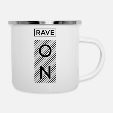 Rave Rave On - Mug émaillé