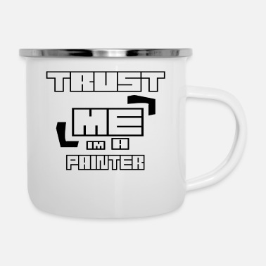 Painter Trust ME im A PAINTER - Emaille-Tasse
