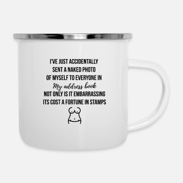 Sending a naked photo of myself - Enamel Mug