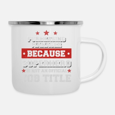 Purchase Purchasing Manager because Superhero is not a job - Enamel Mug