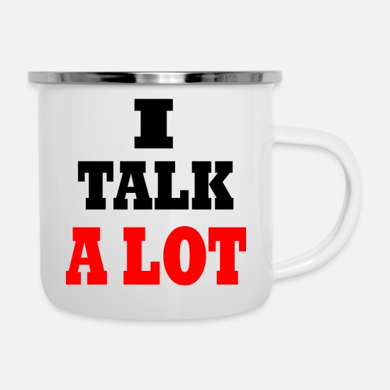Mate Mugs & Drinkware - i talk alot - Enamel Mug white