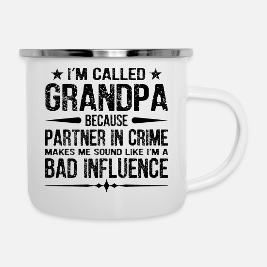 Pregnant Mugs & Drinkware - Because Grandpa Partners In Crime Bad Influence - Enamel Mug white