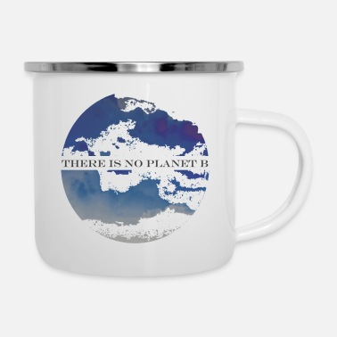 Planet THERE IS NO PLANET B - Emaille-Tasse