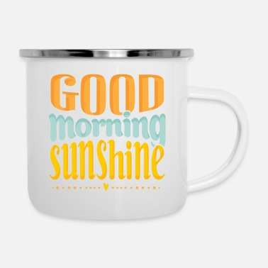 GOOD MORNING SUNSHINE - Enamel Mug