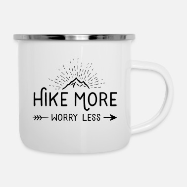 Hike More and Worry Less - Emaille-Tasse