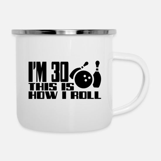 Birthday Mugs & Drinkware - I`m 30 this is how i roll birthday gift - Enamel Mug white