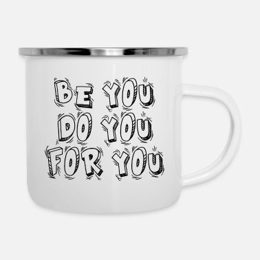 You Be You Do You For You Gift - Enamel Mug