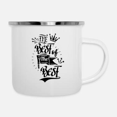 Best Best of the best! - Enamel Mug
