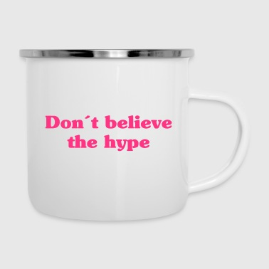 Don't believe the hype - Camper Mug