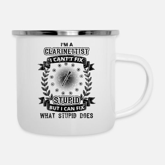 Birthday Mugs & Drinkware - CAN T FIX STUPID BRILLIANT GENIUS CLARINETIST - Enamel Mug white