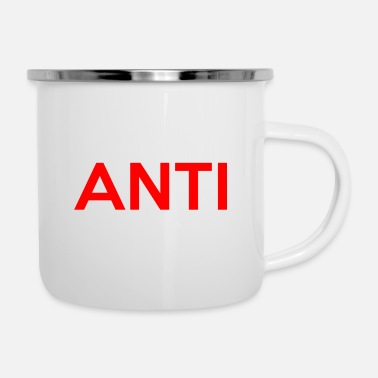 Anti Anti - Emaille-Tasse