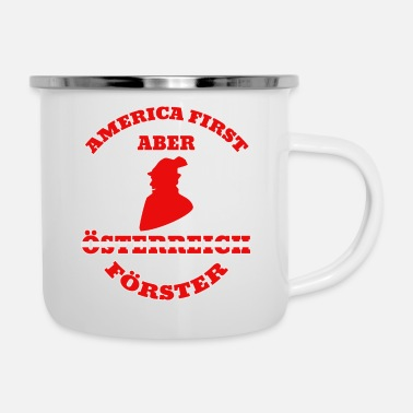 America First but Austria forester - Enamel Mug
