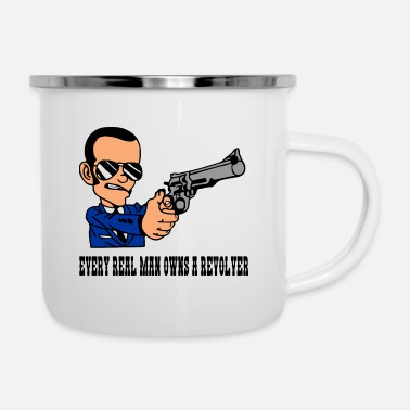 Revolver Cool guy with revolver - Every real man owns a... - Emaille-Tasse