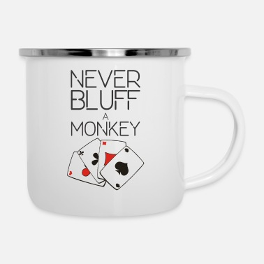 Bluff Never Bluff a Monkey - Emaille-Tasse