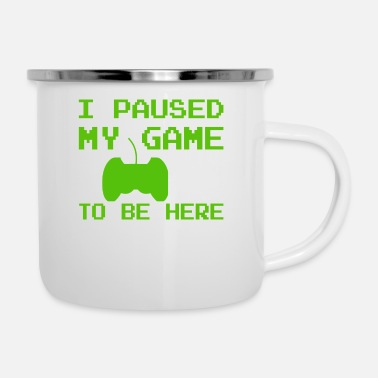 I PAUSED MY GAME - GAMER POISON - Enamel Mug
