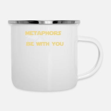 Scifi Methapher Englisch Geschenk Methaphors be with you - Emaille-Tasse