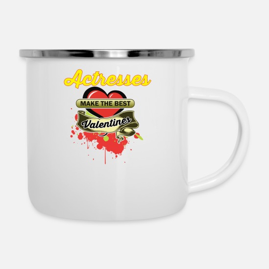 Actress Mugs & Drinkware - Actresses Make The Best Valentines - Gift Idea - Enamel Mug white