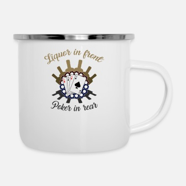 Liquor Liquor Upront Poker In The Read Drink - Enamel Mug