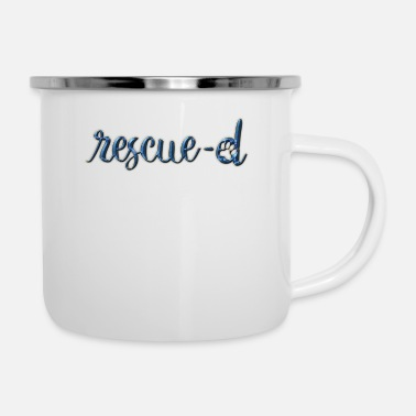 Rescue Rescued - Enamel Mug