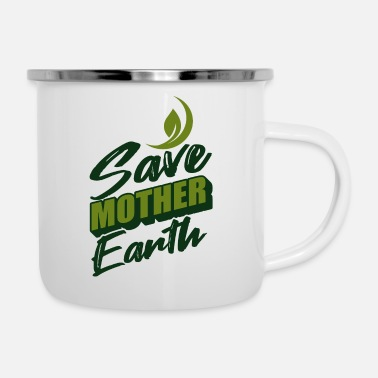 Day Make Everyday Earth Day - Emaille-Tasse