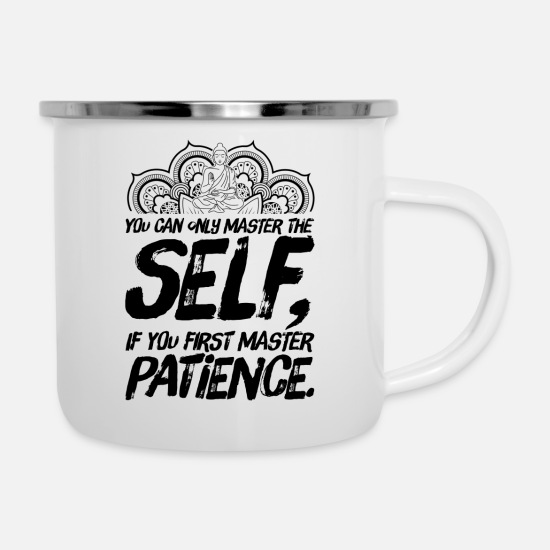 Gift Idea Mugs & Drinkware - Meditation Yoga Buddhism Sayings Patience - Enamel Mug white