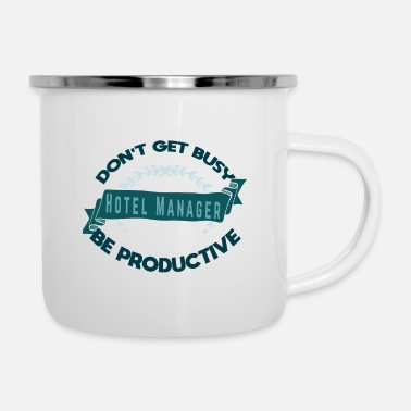 Happiness Do not bother hotel management - Enamel Mug